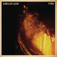 Kings Of Leon - Pyro