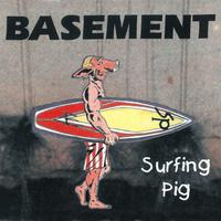 Basement - Surfing Pig