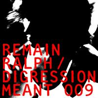 Remain - Ralph / Digression EP