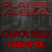 Planet Asia - Crack Belt Theatre (Explicit)