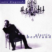 Plastic Bertrand - Suite diagonale