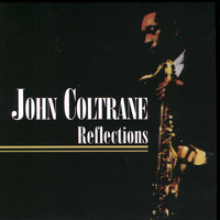 John Coltrane - Reflections