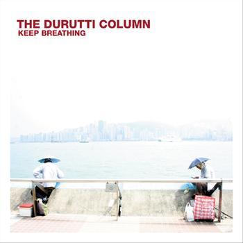 The Durutti Column - Keep Breathing