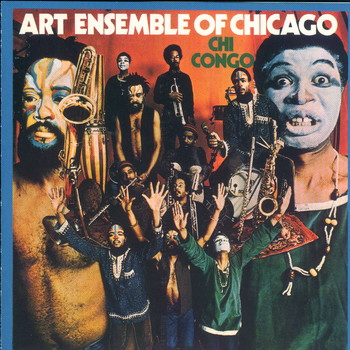 Art Ensemble Of Chicago - Chi Congo