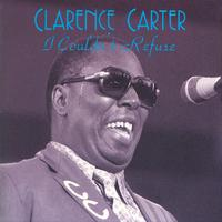 Clarence Carter - I Couldn't Refuse