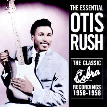 Otis Rush - The Essential Otis Rush