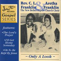 Rev. Oris Mays, Aretha Franklin and The New Bethel Baptist C - Only A Look
