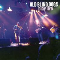 Old Blind Dogs - Play Live