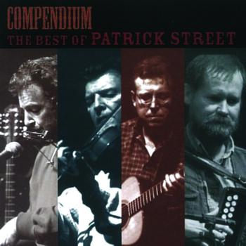 Patrick Street - Compendium: The Best of Patrick Street