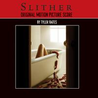 Tyler Bates - Slither (Original Motion Picture Score) (Explicit)