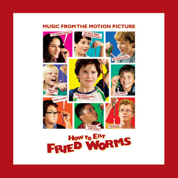 Various Artists - How To Eat Fried Worms (Music From The Motion Picture)