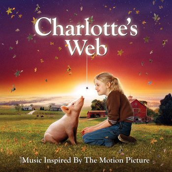 Various Artists - Charlotte's Web (Music Inspired By The Motion Picture)