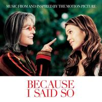 Various Artists - Because I Said So (Music From And Inspired By The Motion Picture)