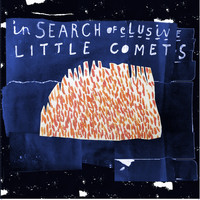 Little Comets - In Search Of Elusive Little Comets