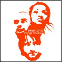 Sweet Coffee - Things you do (Summer's here)