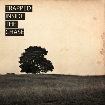 Trapped Inside The Chase - Trapped Inside The Chase
