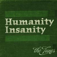 The Tunes - Human Insanity
