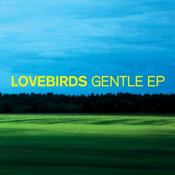 Lovebirds - Gentle EP