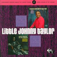 Little Johnny Taylor - Everybody Knows About My Good Thing and Open House At My House