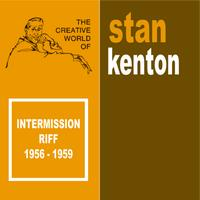 Stan Kenton - Intermission Riff 1952-1956