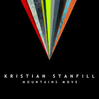 Kristian Stanfill - Mountains Move