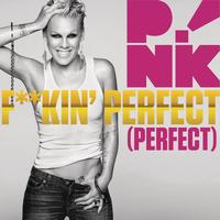 P!nk - F**kin' Perfect (Explicit)