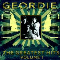 Geordie - Geordie - The Greatest Hits Vol 1