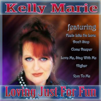Kelly Marie - Loving Just For Fun - The Best Of Kelly Marie