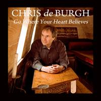 Chris De Burgh - Go Where Your Heart Believes