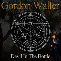Gordon Waller - Devil In The Bottle (Single)