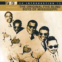 The Original Five Blind Boys Of Mississippi - An Introduction To The Original Five Blind Boys Of Mississippi