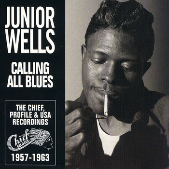 Junior Wells - Calling All Blues