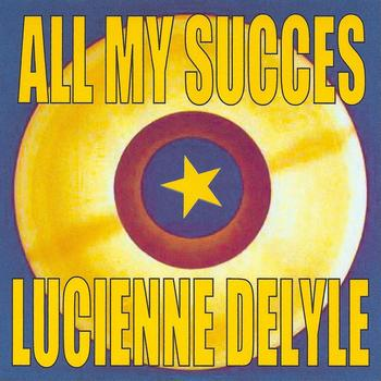 Lucienne Delyle - All My Succes
