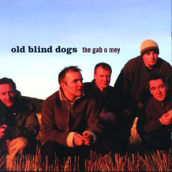 Old Blind Dogs - The Gab o Mey