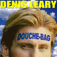 Denis Leary - Douchebag (Explicit)
