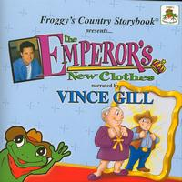 Vince Gill - Froggy's Country Storybook presents The Emperor's New Clothes narrated by Vince Gill