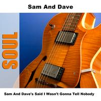 Sam and Dave - Sam And Dave's Said I Wasn't Gonna Tell Nobody