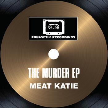 Meat Katie - The Murder EP