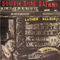 Luther Allison - Southside Safari