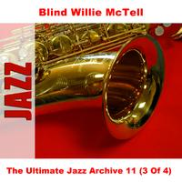 Blind Willie McTell - The Ultimate Jazz Archive 11 (3 Of 4)