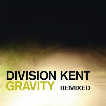 Division Kent - Gravity Remixed