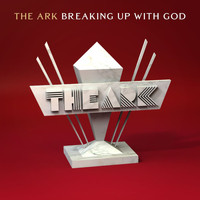 The Ark - Breaking Up with God