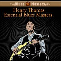 Henry Thomas - Essential Blues Masters