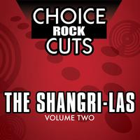 The Shangri-Las - Choice Rock Cuts, Vol. 2