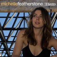 Michelle Featherstone - I Said