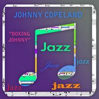 Johnny Copeland - Boxing Johnny