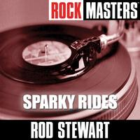 Rod Stewart - Rock Masters: Sparky Rides