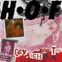 H•O•F (Halo Of Flies) - Gay Witch Abortion Sessions (Explicit)