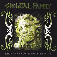 Skeletal Family - Songs of Love, Hope and Despair