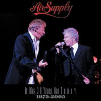 Air Supply - It Was 30 Years Ago Today  1975-2005 (Live)